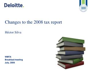 Changes to the 2008 tax report Héctor Silva