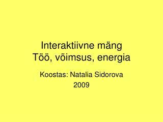 Interaktiivne mäng Töö, võimsus, energia