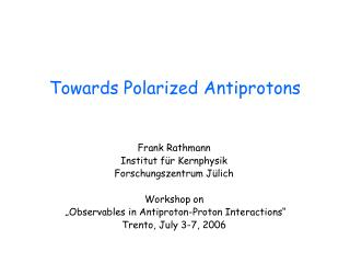 Towards Polarized Antiprotons