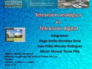 Televisión analógica  vs   Televisión digital