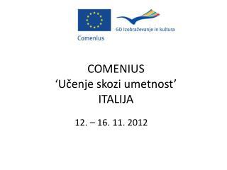 COMENIUS  'Učenje skozi umetnost' ITALIJA