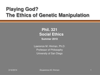 Playing God The Ethics of Genetic Manipulation