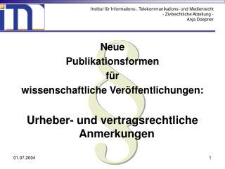 Neue  Publikationsformen  für  wissenschaftliche Veröffentlichungen: