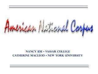 Nancy Ide • Vassar College Catherine Macleod • New York University