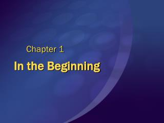 In the Beginning Chapter 1