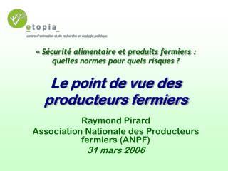 Raymond Pirard Association Nationale des Producteurs fermiers (ANPF)   31 mars 2006