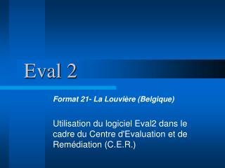 Eval 2