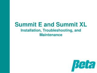 Summit E and Summit XL Installation, Troubleshooting, and Maintenance