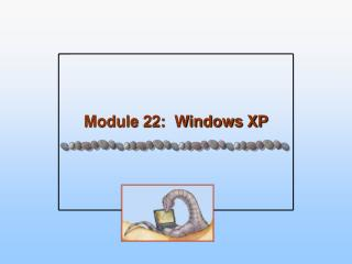Module 22:  Windows XP
