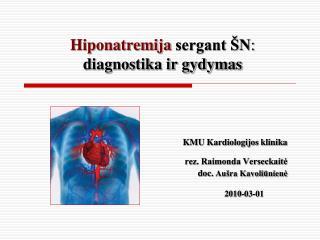 Hiponatremija sergant ŠN :  diagnostika ir gydymas