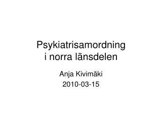 Psykiatrisamordning  i norra länsdelen