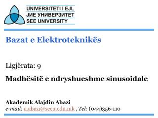 Bazat e Elektroteknikës Ligjërata: 9 Madhësitë e ndryshueshme sinusoidale