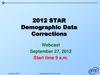 2012 STAR Demographic Data Corrections