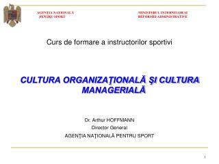 Curs de formare  a instructorilor sportivi CULTURA ORGANIZAŢIONALĂ ŞI CULTURA MANAGERIALĂ