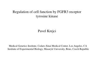 Regulation of cell function by FGFR3 receptor  tyrosine kinase