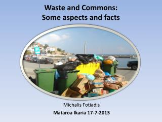 Waste and Commons: Some aspects and facts