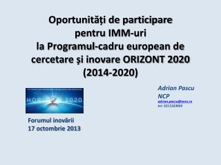 Adrian Pascu                  NCP adrian.pascu@ancs.ro tel. 0213183064 Forumul inovării