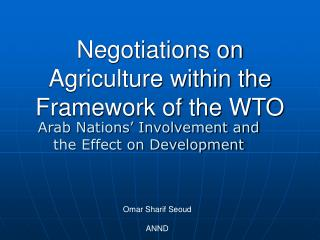 Negotiations on Agriculture within the Framework of the WTO