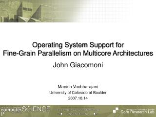 Operating System Support for Fine-Grain Parallelism on Multicore Architectures