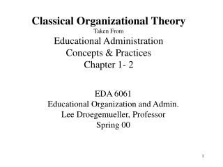 Classical Organizational Theory Taken From Educational Administration Concepts  Practices Chapter 1- 2