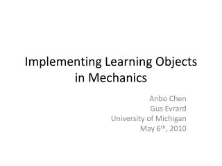 Implementing Learning Objects in Mechanics