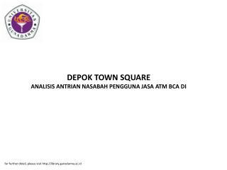 DEPOK TOWN SQUARE ANALISIS ANTRIAN NASABAH PENGGUNA JASA ATM BCA DI