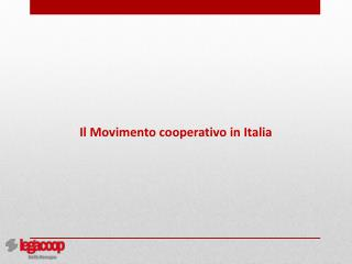 Il Movimento cooperativo in Italia
