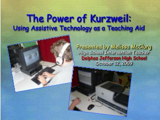 The Power of Kurzweil:  Using Assistive Technology as a Teaching Aid