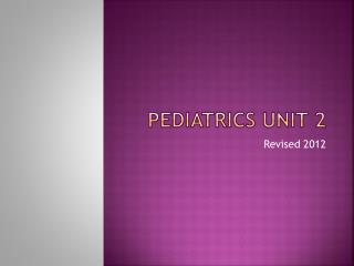 PEDIATRICS UNIT 2