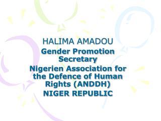 HALIMA AMADOU Gender Promotion Secretary