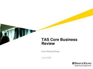 TAS Core Business Review  Core Rating Rings   June 2009