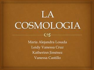 LA COSMOLOGIA