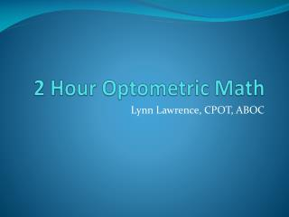 2 Hour Optometric Math