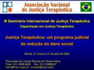 Procurador de Justiça Ricardo de Oliveira Silva Fone: (51) 3288.8426Fax: (51) 32888427