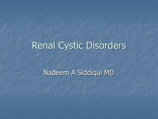 Renal Cystic Disorders