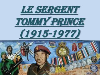 Le sergent Tommy Prince (1915-1977 )