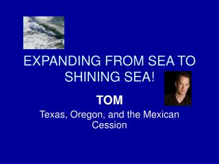EXPANDING FROM SEA TO SHINING SEA!