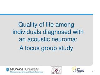 Quality of life among individuals diagnosed with an acoustic neuroma:   A focus group study