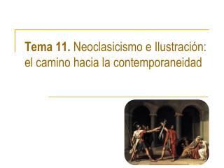 Tema 11.  Neoclasicismo e Ilustración: el camino hacia la contemporaneidad