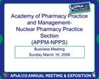 Academy of Pharmacy Practice and Management- Nuclear Pharmacy Practice Section APPM-NPPS