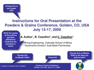 Instructions for Oral Presentation at the Powders & Grains Conference, Golden, CO, USA