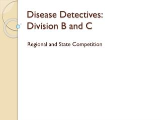 Disease Detectives: Division B and C