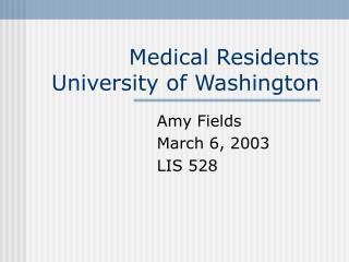 Medical Residents University of Washington