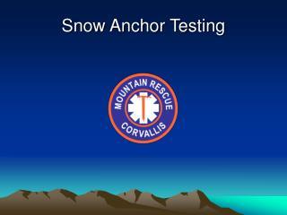 Snow Anchor Testing