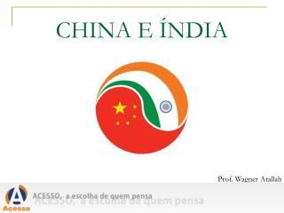 CHINA E ÍNDIA