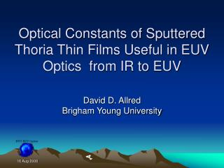 Optical Constants of Sputtered   Thoria Thin Films Useful in EUV Optics  from IR to EUV