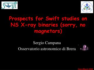 Prospects for Swift studies on NS X-ray binaries (sorry, no magnetars)