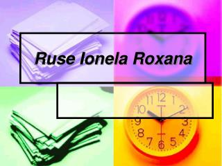 Ruse Ionel a Roxana