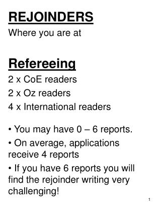 REJOINDERS Where you are at Refereeing 2 x CoE readers 2 x Oz readers 4 x International readers