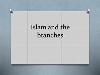 Islam and the branches